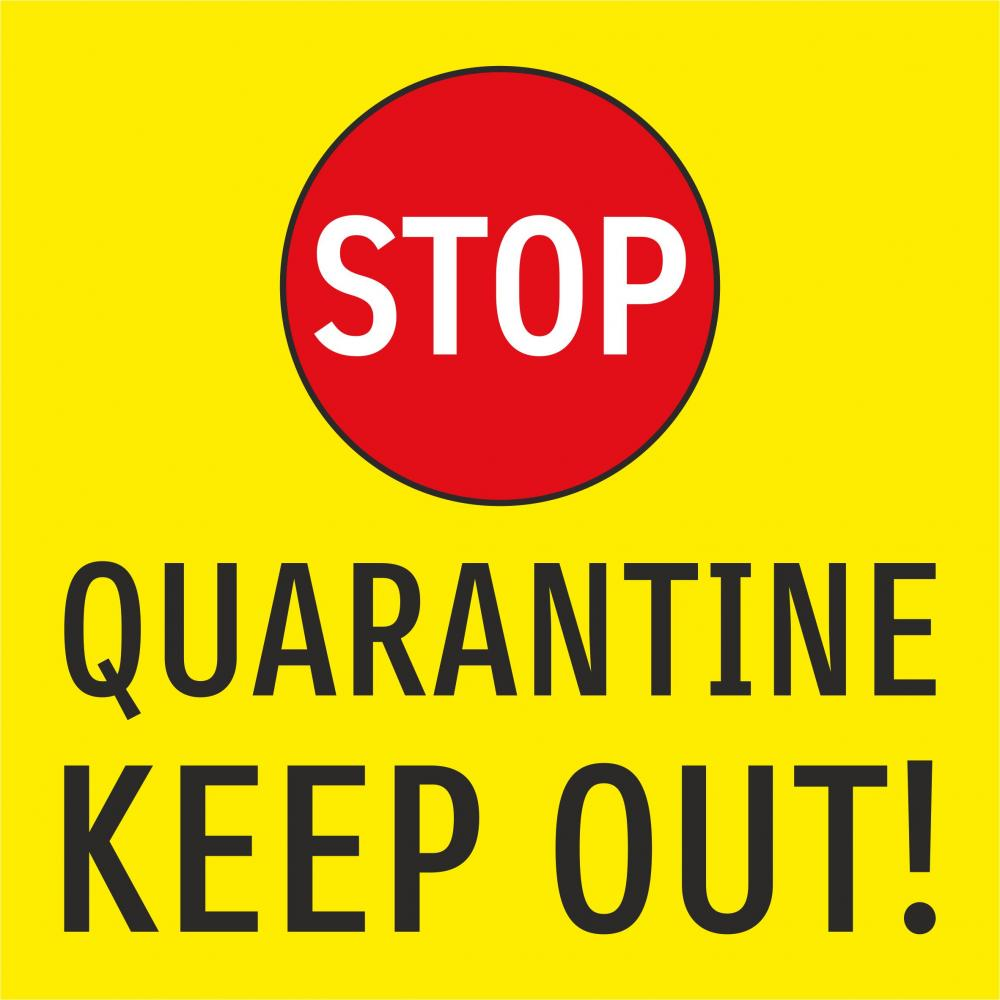 Quarantine - Keep out!