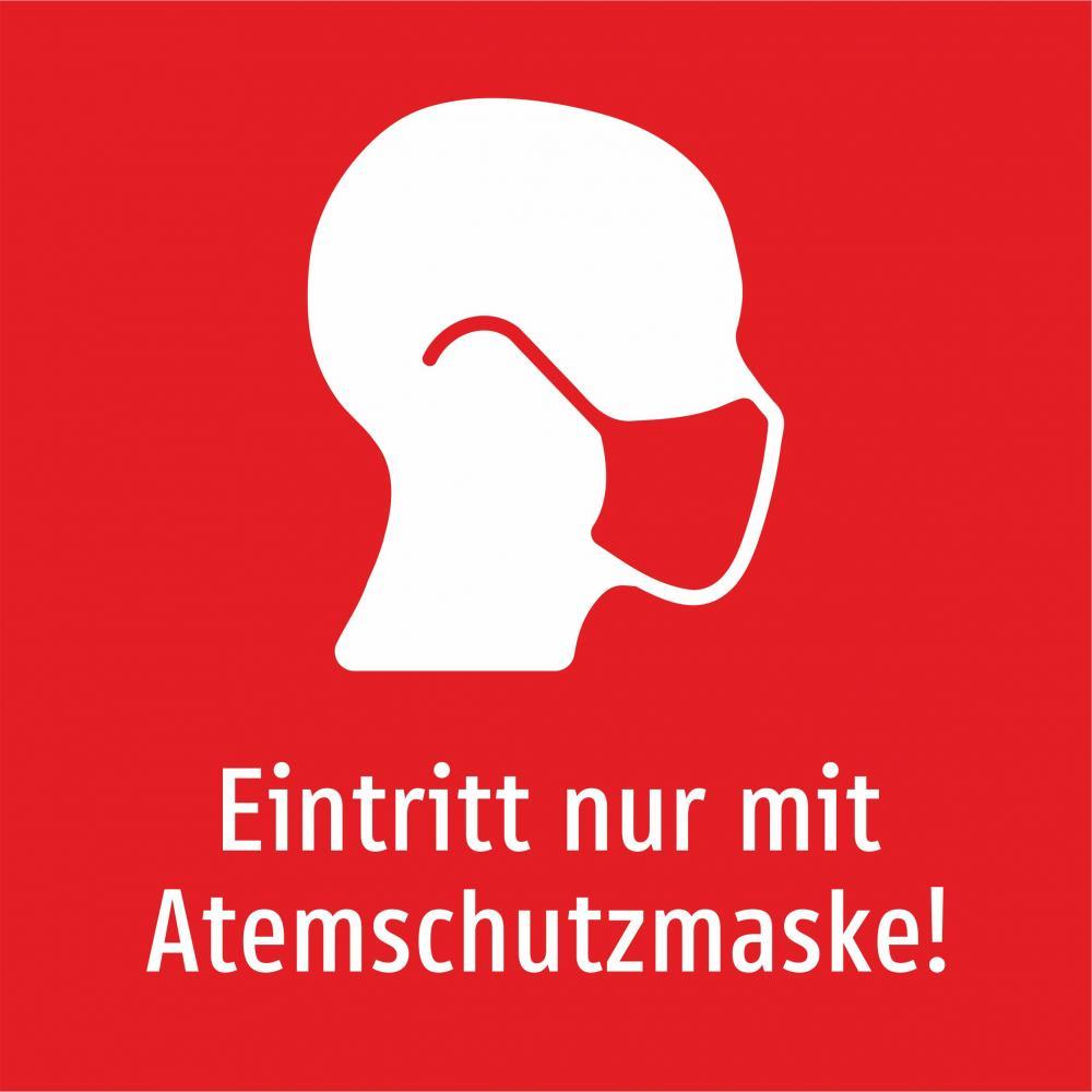 Eintritt nur mit Atemschutzmaske! (rot)