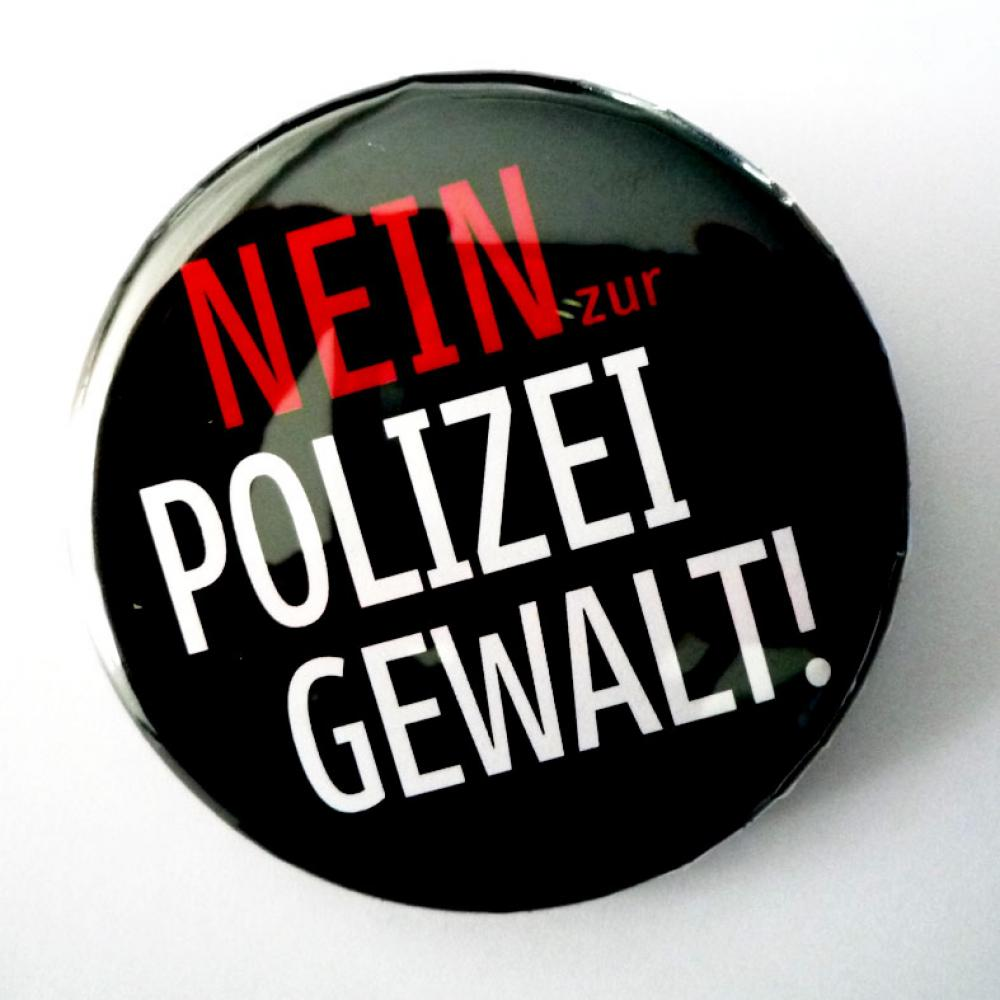 Button: NEIN zur Polizeigewalt! (schwarz)