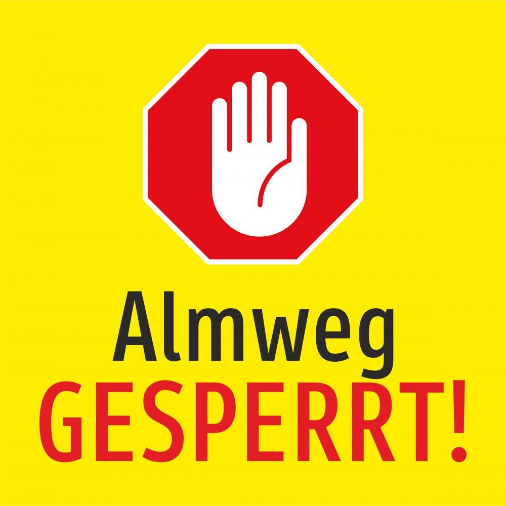 Almweg GESPERRT!