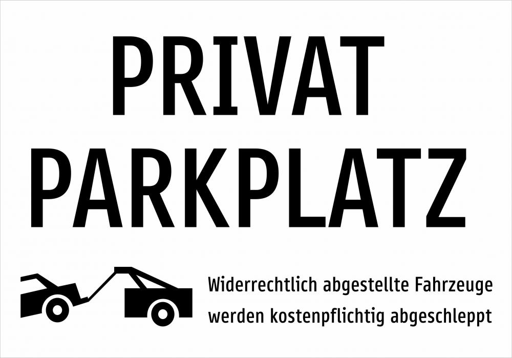 Privatparkplatz - widerrechtlich abgestellte Fahrzeuge werden kostenpflichtig  abgeschleppt