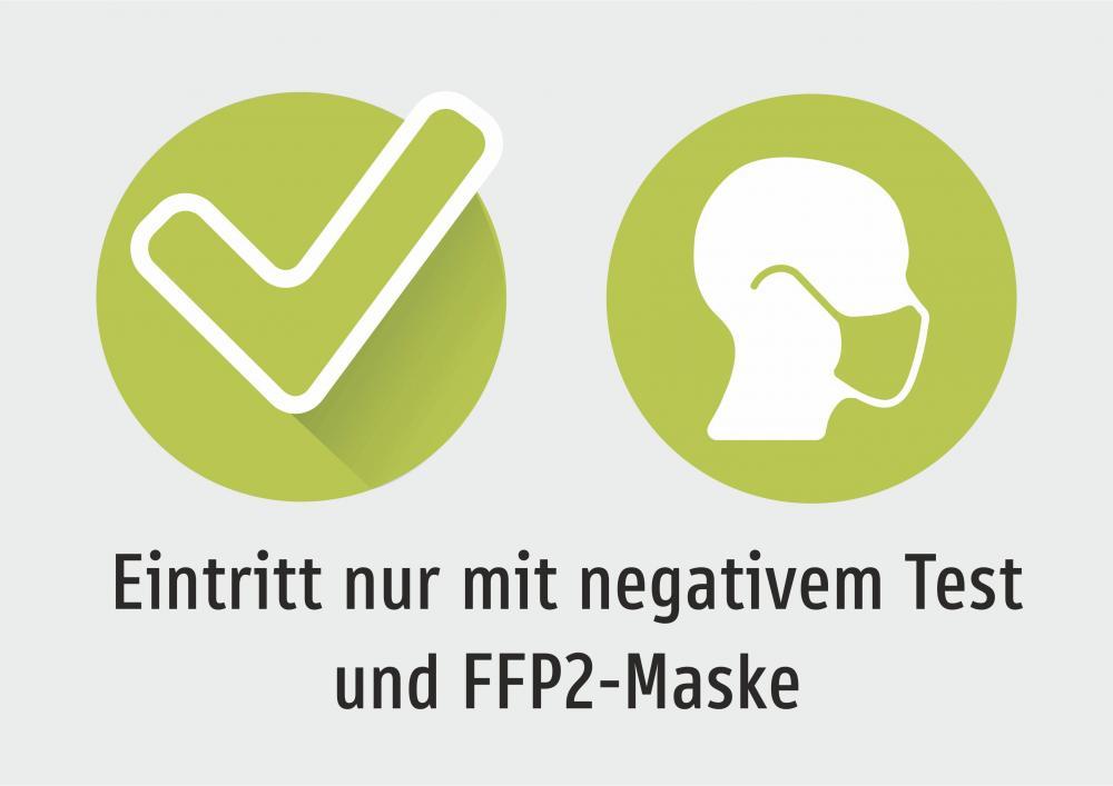 Eintritt nur mit negativem Test und FFP2-Maske