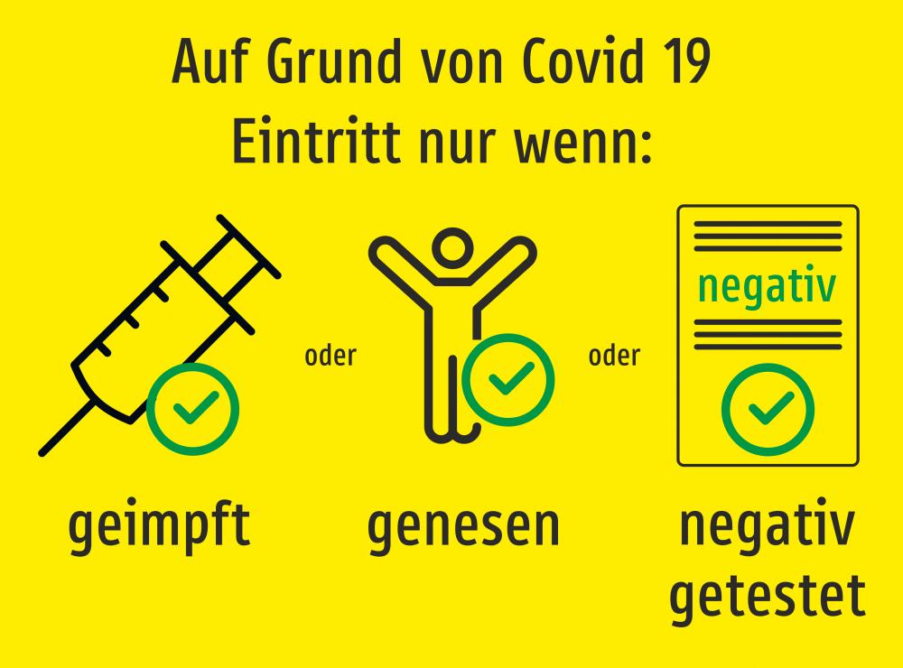 Eintritt nur wenn geimpft oder genesen oder negativ getestet (Gelb)