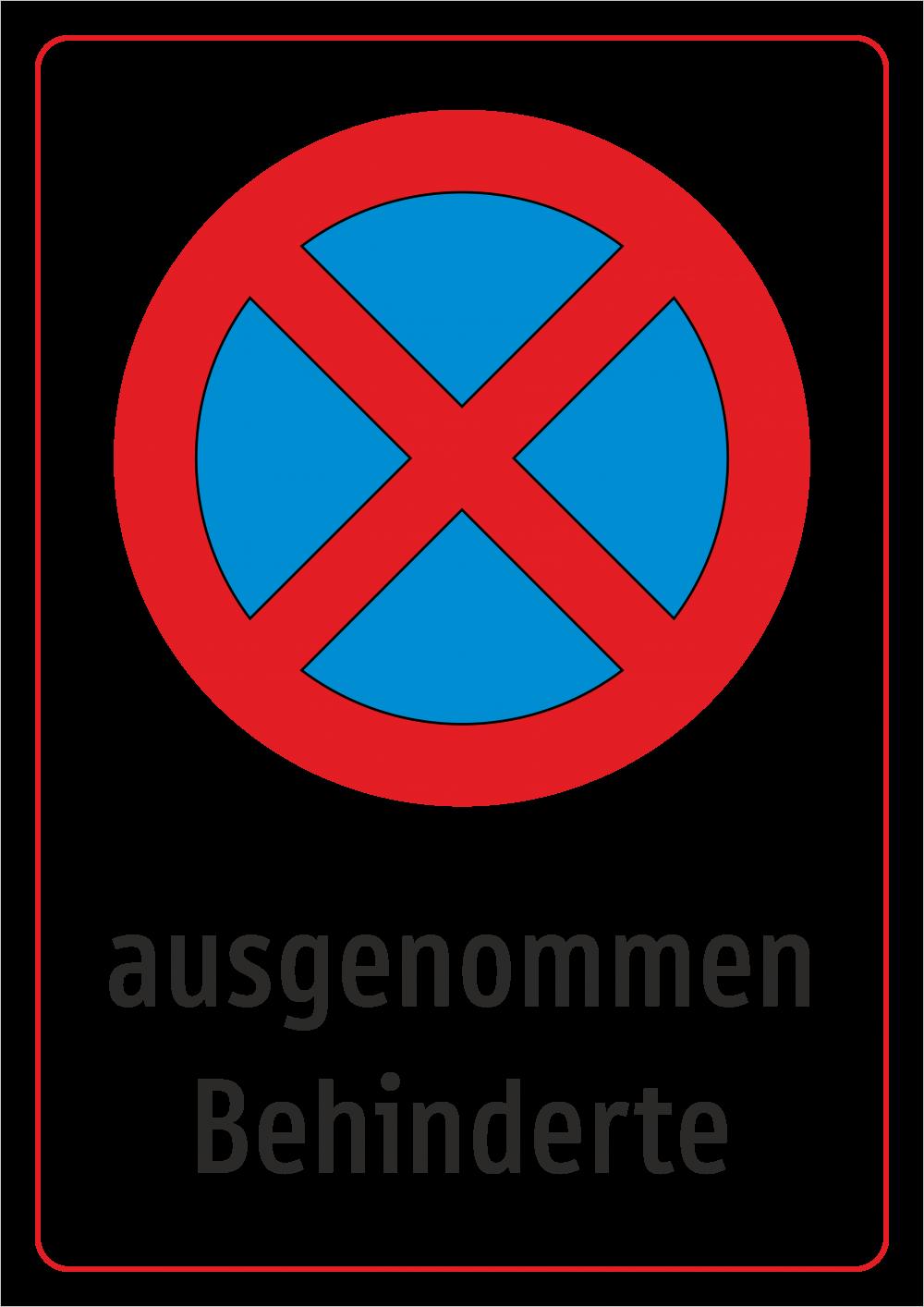 Halten und Parken verboten! Ausgenommen Behinderte