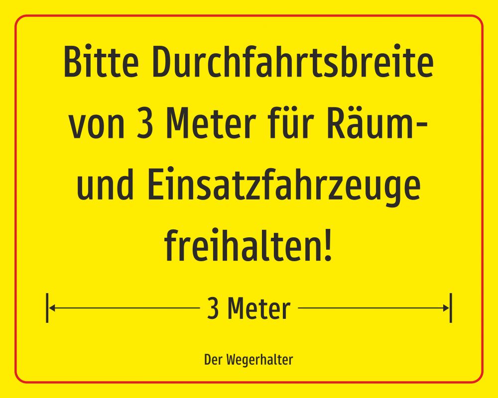 Durchfahrtsbreite von 3 Metern freihalten! (Gelb)