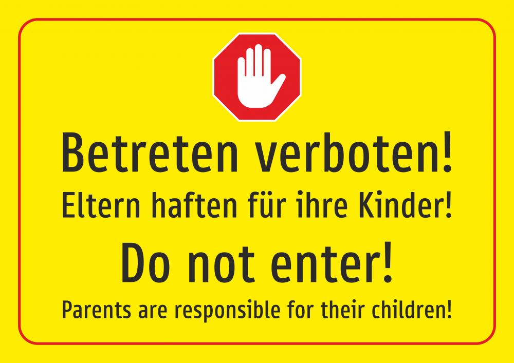Betreten verboten! Eltern haften für Ihre Kinder! Deutsch und Englisch (gelb)