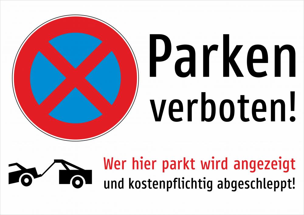 Parken verboten! Wer hier parkt wird angezeigt und kostenpflichtig abgeschleppt! (Weiss)