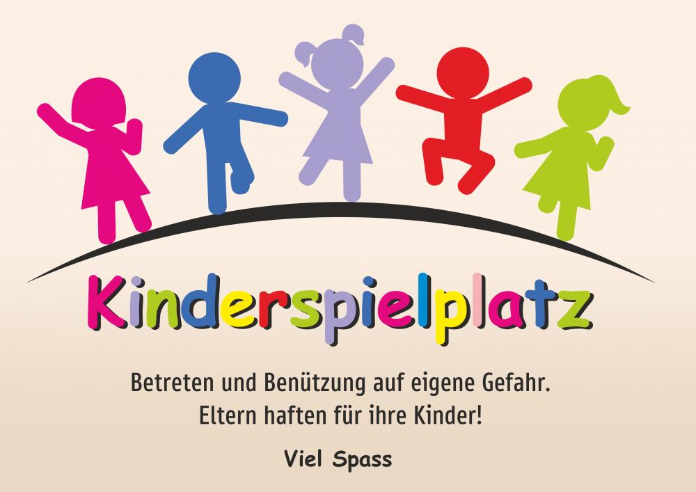 Kinderspielplatz - Betreten und Benützung auf eigene Gefahr. Eltern haften für Ihre Kinder!