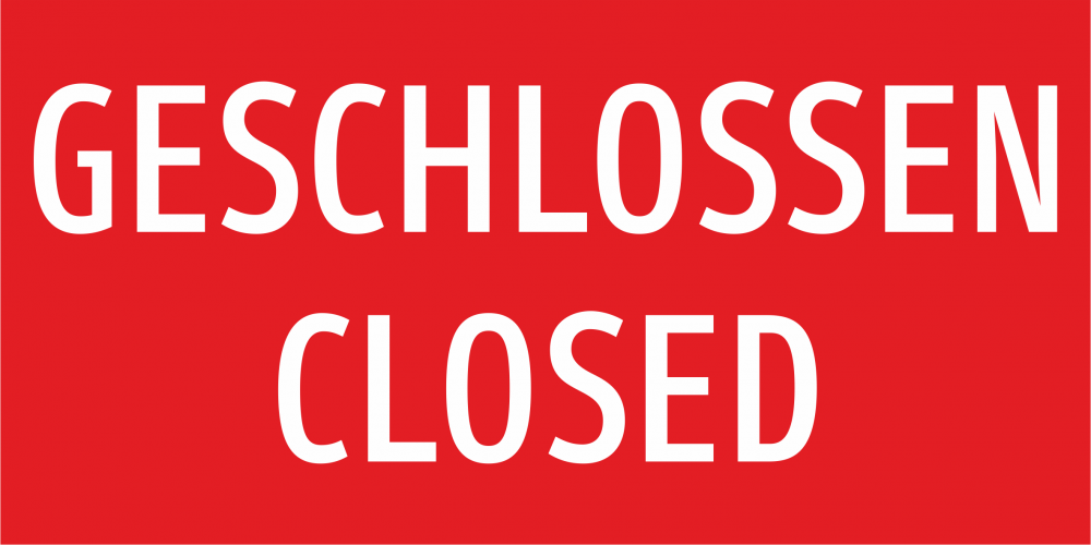 Schild: GESCHLOSSEN CLOSED