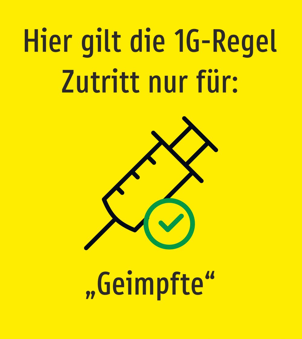 Hier gilt die 1G-Regel. Zutritt nur für: Geimpfte (Gelb)