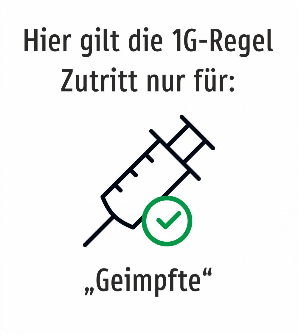 Hier gilt die 1G-Regel. Zutritt nur für: Geimpfte (Weiß)