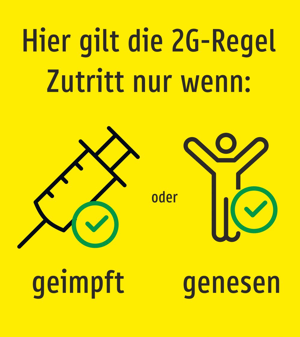 Hier gilt die 2G-Regel. Zutritt nur wenn: geimpft oder genesen (2G Deutschland) Gelb