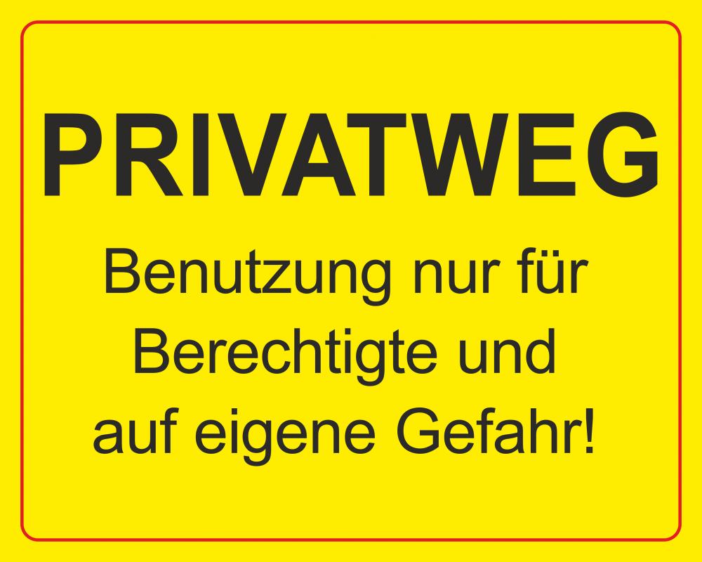 Privatweg - Benutzung nur für Berechtigte und auf eigene Gefahr! (gelb)