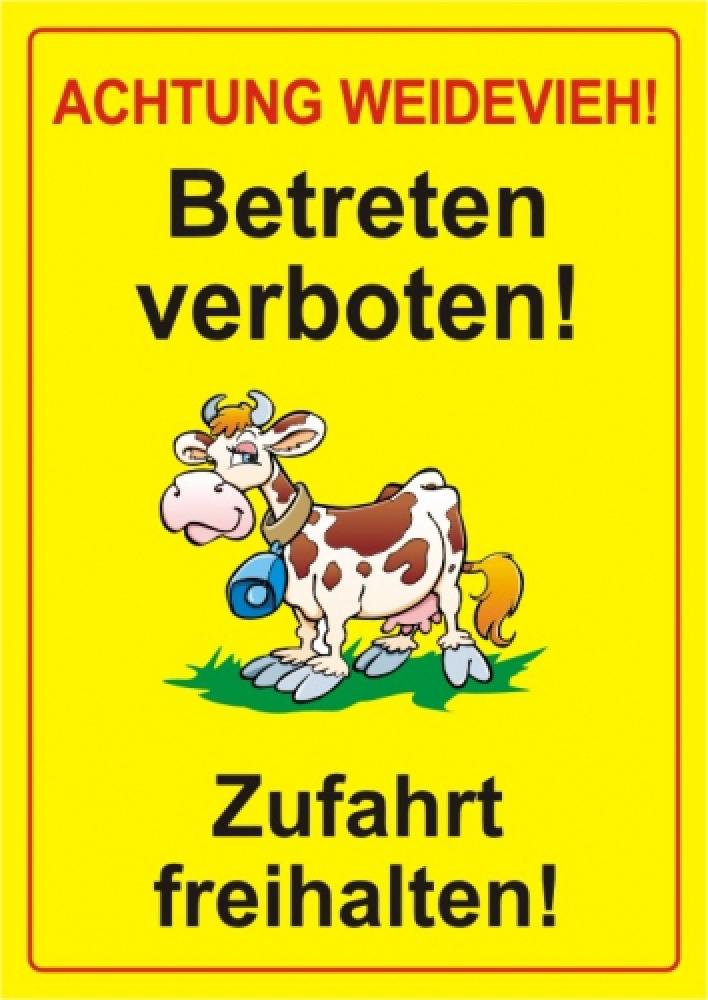 Achtung Weidevieh! Betreten verboten und Zufahrt freihalten!