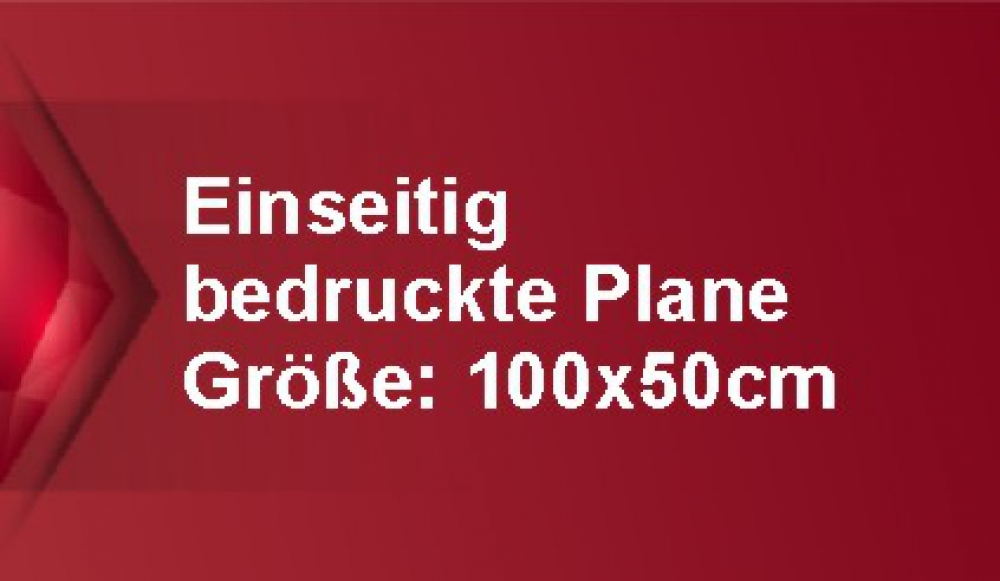 Werbeplane mit einseitigem Druck 100x50cm