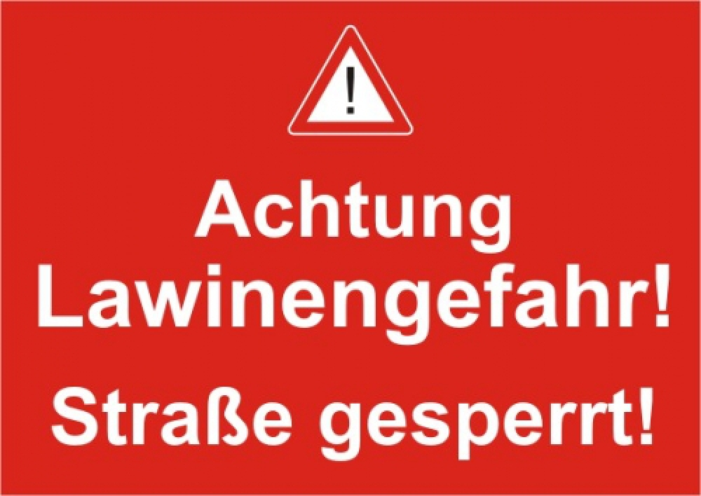 Achtung Lawienengefahr! Straße gesperrt!