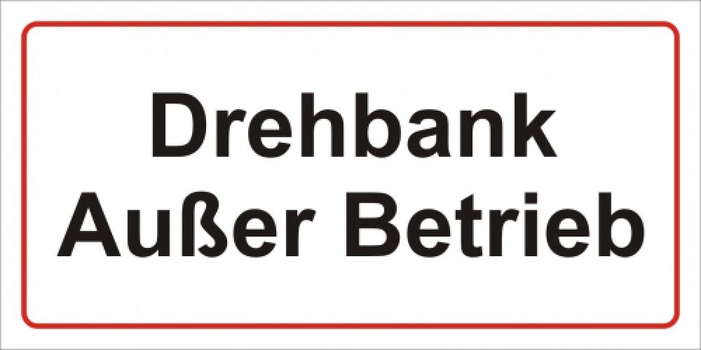 Drehbank außer Betrieb!